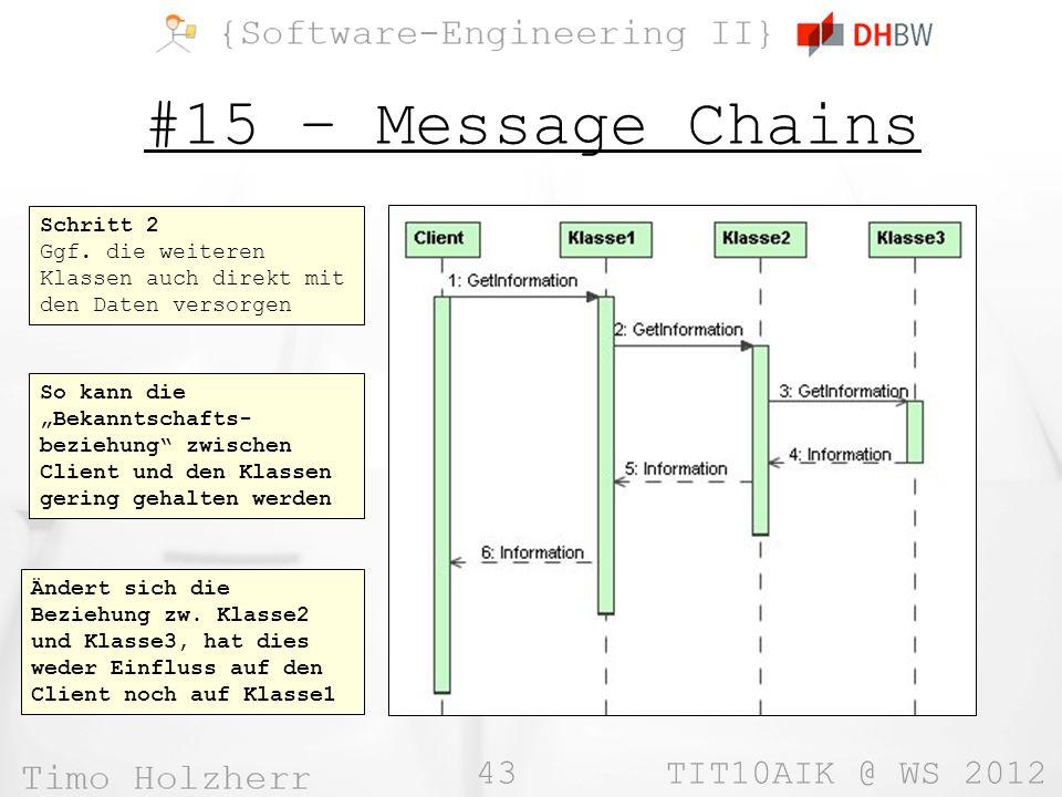 43 TIT10AIK @ WS 2012 #15 – Message Chains Schritt 2 Ggf.