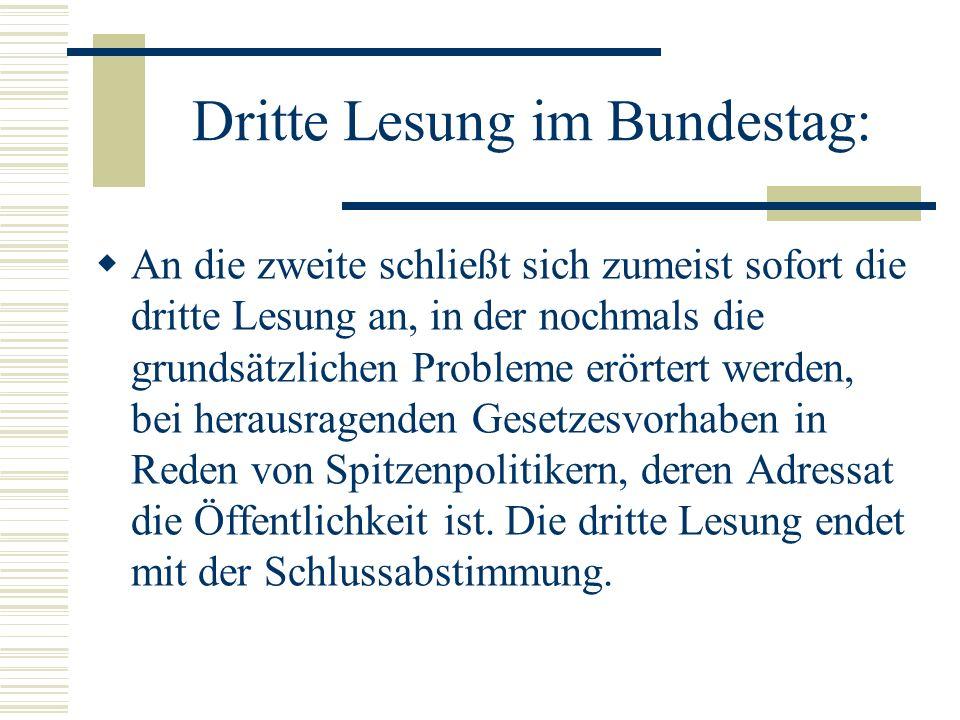 Zweite Lesung im Bundestag: In der zweiten Beratung wird jede Bestimmung des Entwurfs einzeln diskutiert Änderungsanträge werden häufig von der Opposition gestellt.