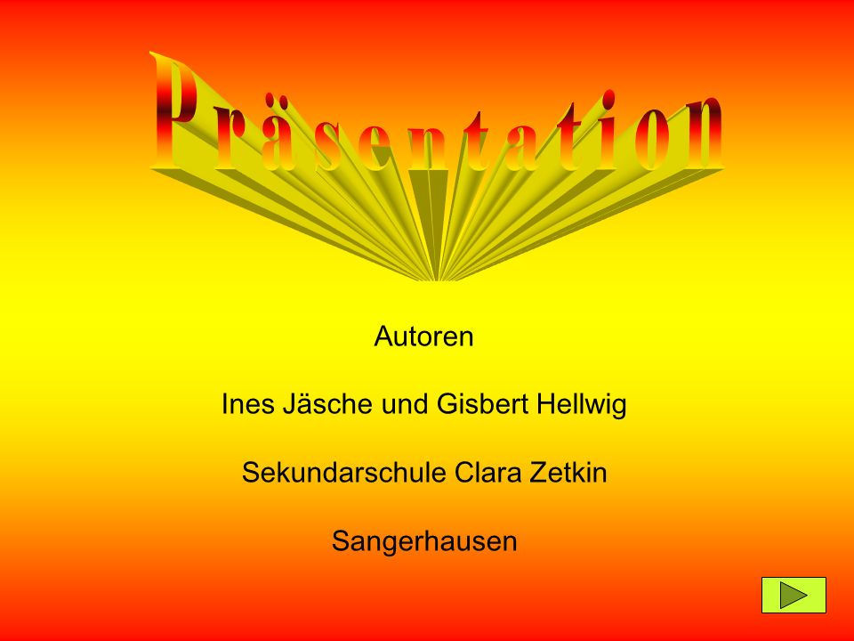 Autoren Ines Jäsche und Gisbert Hellwig Sekundarschule Clara Zetkin Sangerhausen