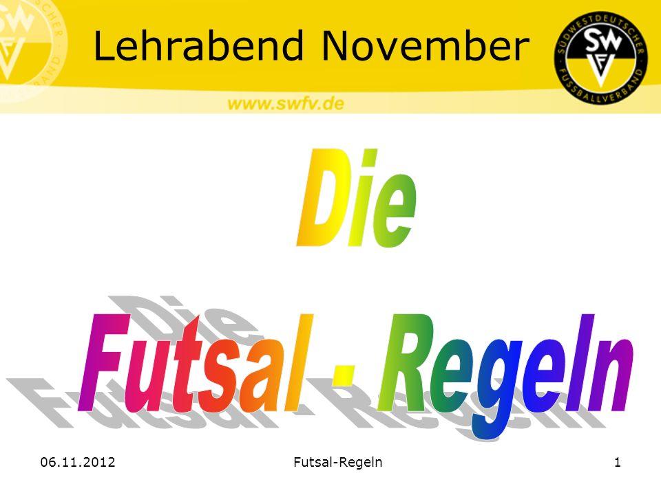 Lehrabend November 06.11.2012Futsal-Regeln1