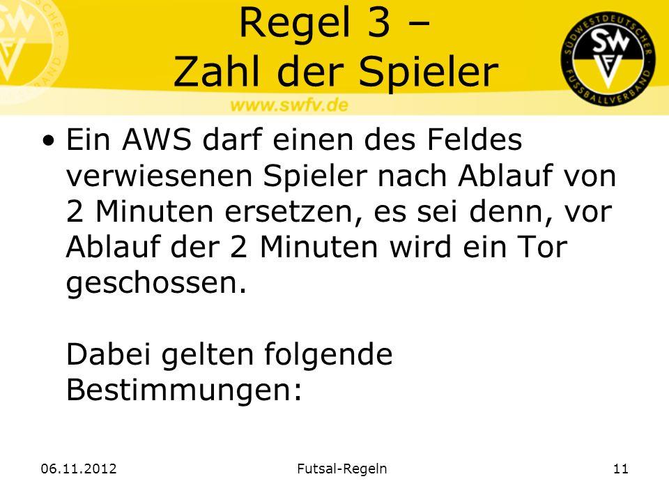 Regel 3 – Zahl der Spieler Ein AWS darf einen des Feldes verwiesenen Spieler nach Ablauf von 2 Minuten ersetzen, es sei denn, vor Ablauf der 2 Minuten
