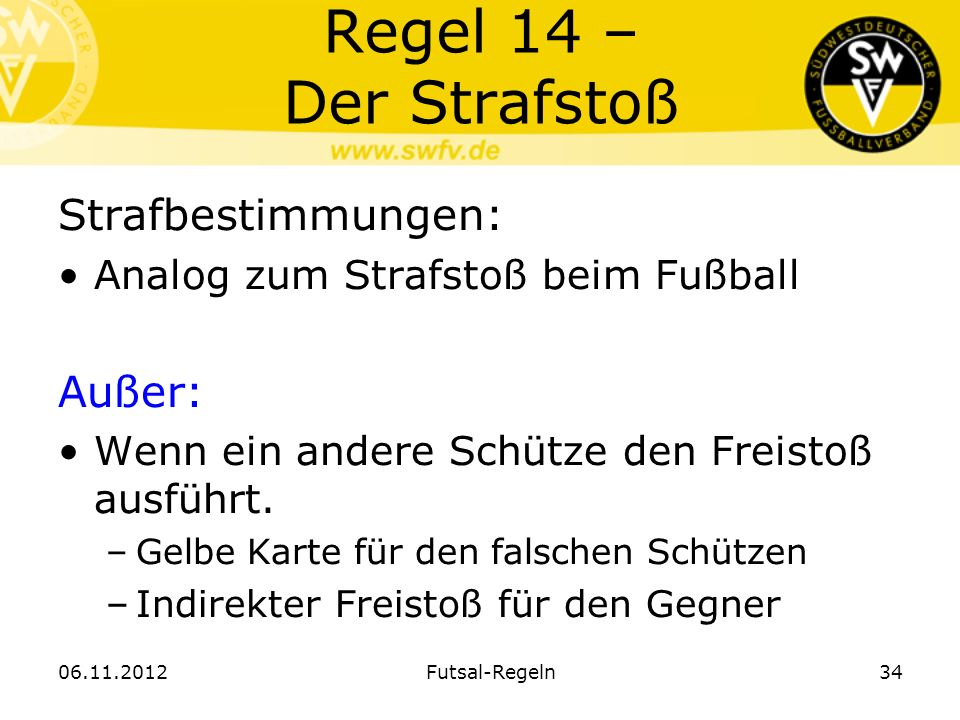 Regel 14 – Der Strafstoß Strafbestimmungen: Analog zum Strafstoß beim Fußball Außer: Wenn ein andere Schütze den Freistoß ausführt. –Gelbe Karte für d