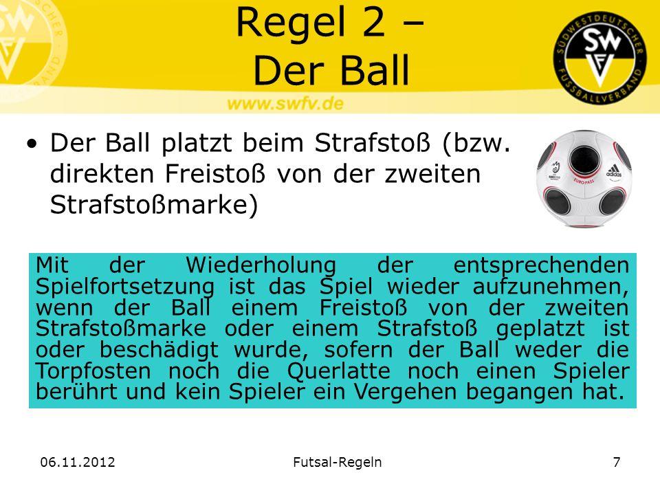 Regel 2 – Der Ball Der Ball platzt beim Strafstoß (bzw. direkten Freistoß von der zweiten Strafstoßmarke) Mit der Wiederholung der entsprechenden Spie