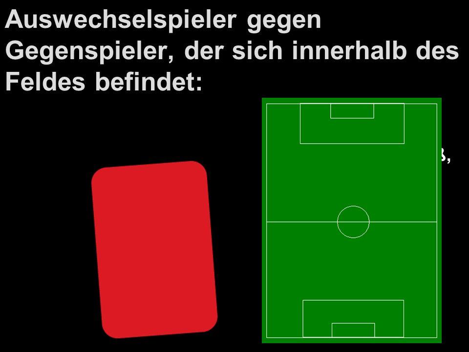 Auswechselspieler gegen Gegenspieler, der sich innerhalb des Feldes befindet: Indirekter Freistoß, wo Ball