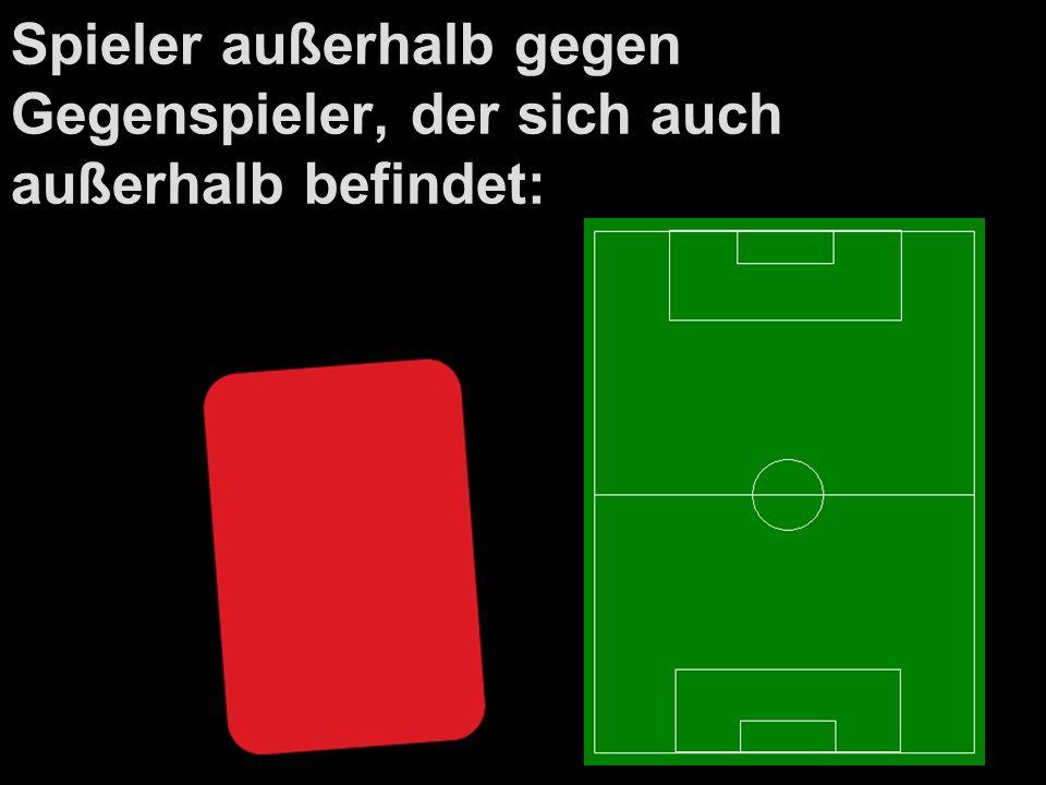 Spieler außerhalb gegen Gegenspieler, der sich auch außerhalb befindet: SR-Ball, wo Ball
