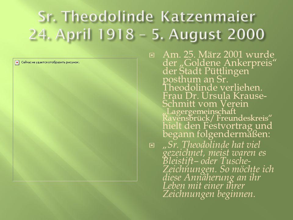 Am. 25. März 2001 wurde der Goldene Ankerpreis der Stadt Püttlingen posthum an Sr. Theodolinde verliehen. Frau Dr. Ursula Krause- Schmitt vom Verein L