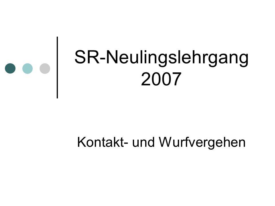 SR-Neulingslehrgang 2007 Kontakt- und Wurfvergehen