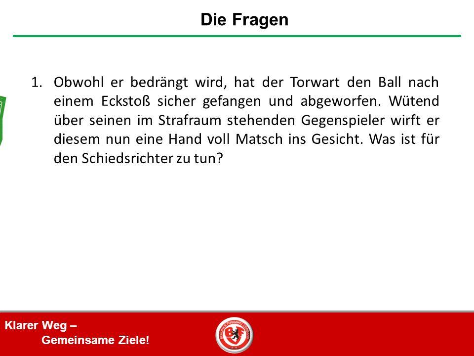 Klarer Weg – Gemeinsame Ziele.8.Der Ball wird beim Strafstoß getreten.