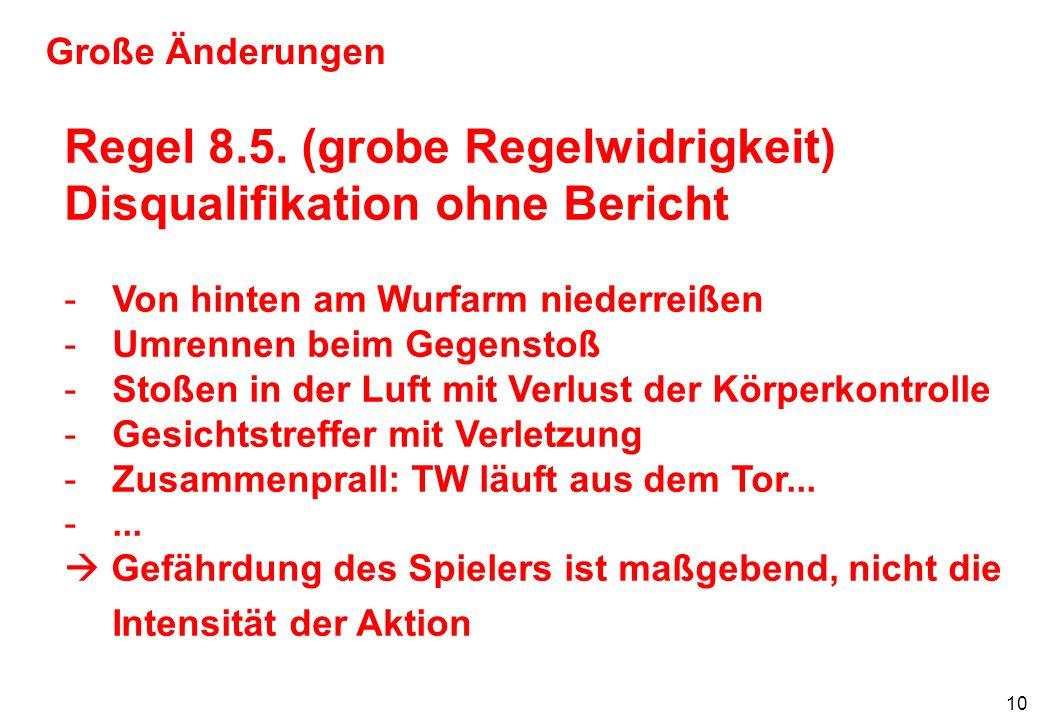 11 Große Änderungen Regel 8.9.