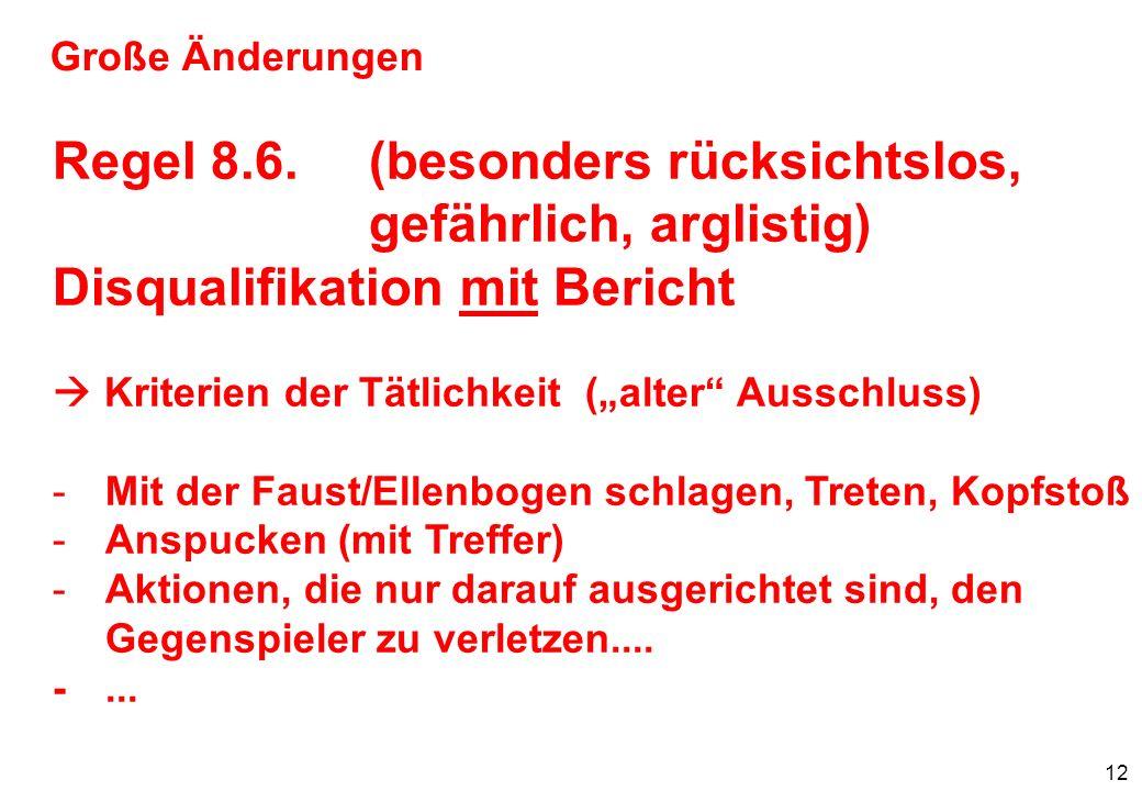 13 Große Änderungen Regel 8.10.