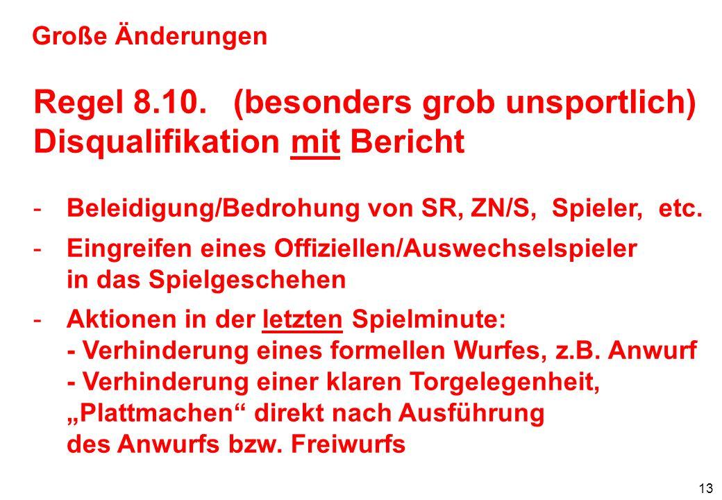 14 Große Änderungen Disqualifikation mit Bericht nach Regel 8.6.+8.10.