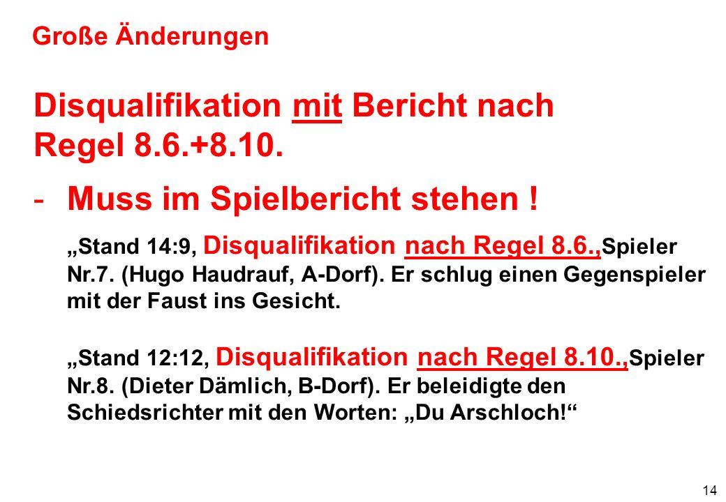 15 Große Änderungen Disqualifikationen mit Bericht nach Regel 8.6.+8.10.