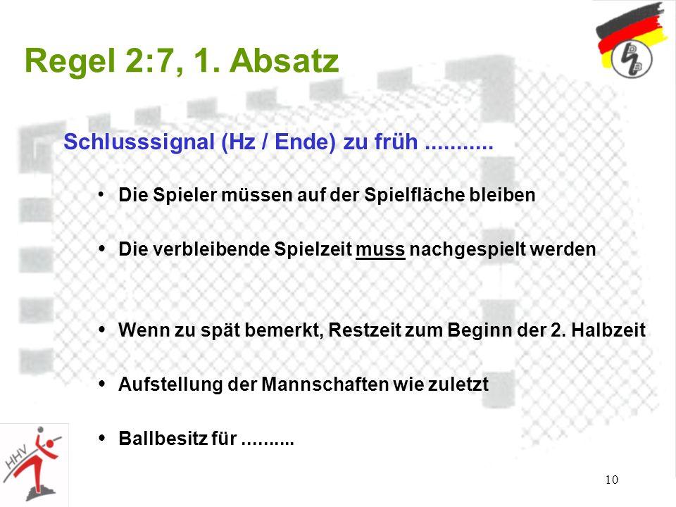 10 Regel 2:7, 1. Absatz Schlusssignal (Hz / Ende) zu früh...........