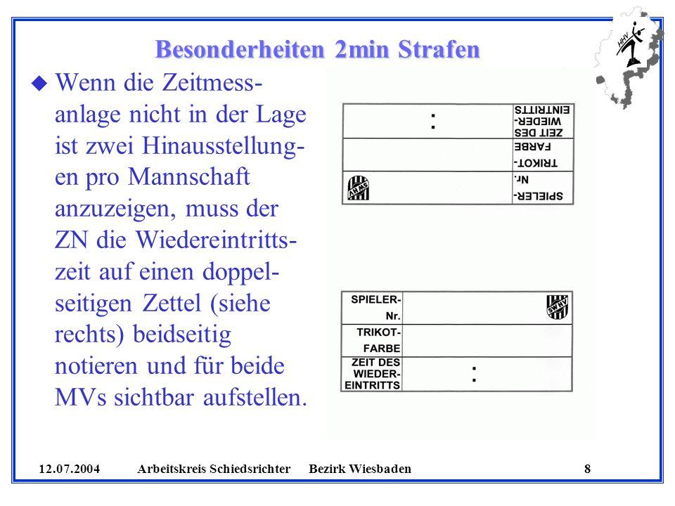 12.07.2004 Arbeitskreis SchiedsrichterBezirk Wiesbaden 8 u Wenn die Zeitmess- anlage nicht in der Lage ist zwei Hinausstellung- en pro Mannschaft anzu