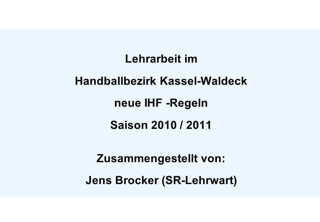 Handballbezirk Kassel-Waldeck SR-Lehrwart Jens Brocker 12 Große Änderungen Regel 8.5.