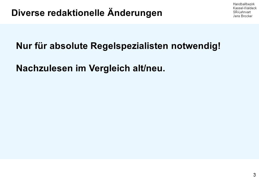 Handballbezirk Kassel-Waldeck SR-Lehrwart Jens Brocker 14 Große Änderungen Regel 8.6.
