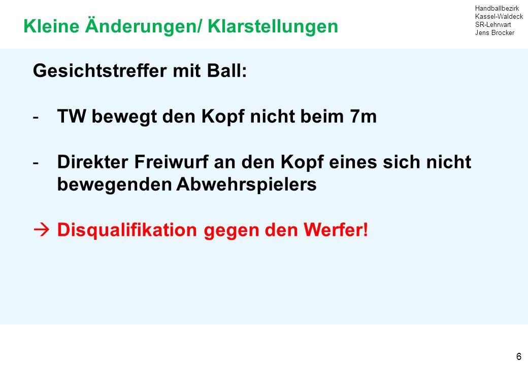 Handballbezirk Kassel-Waldeck SR-Lehrwart Jens Brocker 7 Kleine Änderungen/ Klarstellungen Coaching-Zone/Auswechselreglement: -Ist neu definiert vor den Auswechselbänken -Es ist nicht mehr erlaubt, sich dauerhaft in der Zone zwischen Auswechselbank und ZN/S aufzuhalten -D.h.