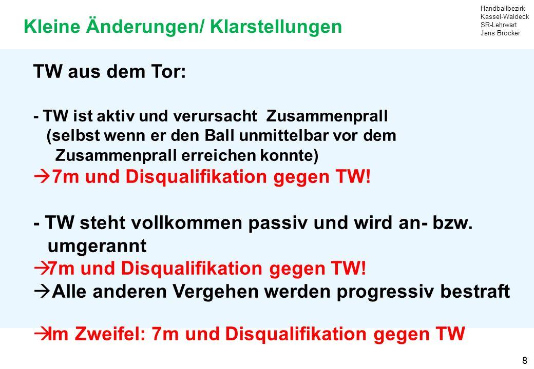 Handballbezirk Kassel-Waldeck SR-Lehrwart Jens Brocker 19 Hinweis: Aktionen nach Spielende: Schriftlicher Bericht (keine Disqualifikation möglich).