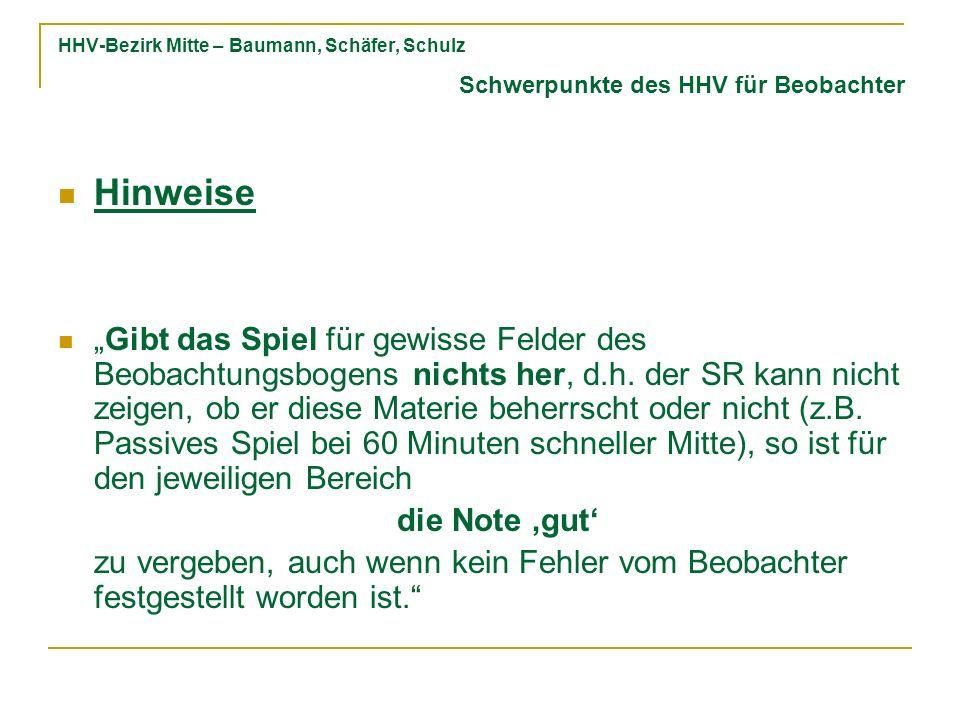 HHV-Bezirk Mitte – Baumann, Schäfer, Schulz Hinweise Gibt das Spiel für gewisse Felder des Beobachtungsbogens nichts her, d.h.