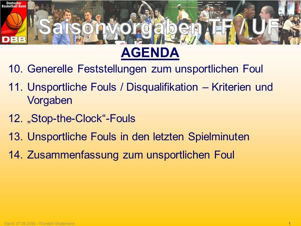 1Stand: 07.08.2006 – Thorsten Stratemann 10.Generelle Feststellungen zum unsportlichen Foul 11.Unsportliche Fouls / Disqualifikation – Kriterien und V