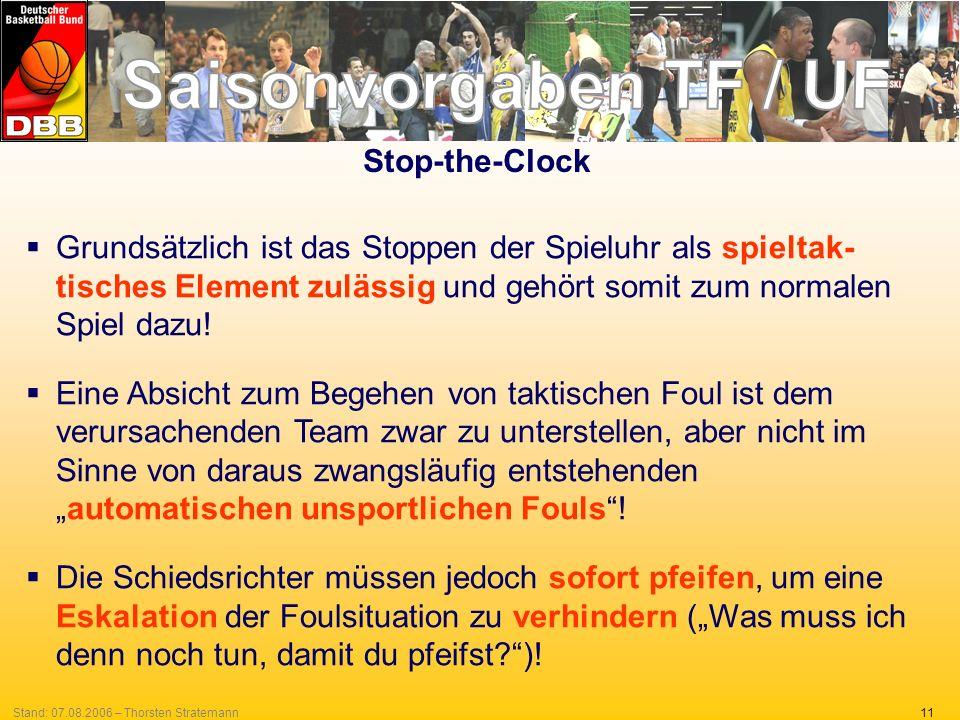 11Stand: 07.08.2006 – Thorsten Stratemann Stop-the-Clock Grundsätzlich ist das Stoppen der Spieluhr als spieltak- tisches Element zulässig und gehört somit zum normalen Spiel dazu.