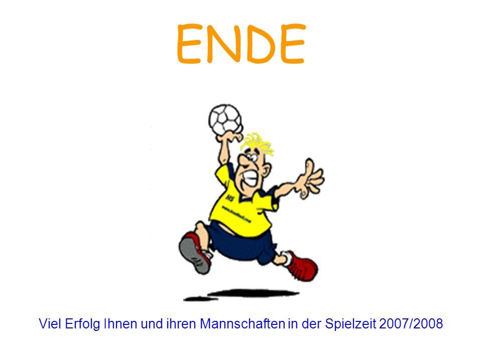 ENDE Viel Erfolg Ihnen und ihren Mannschaften in der Spielzeit 2007/2008