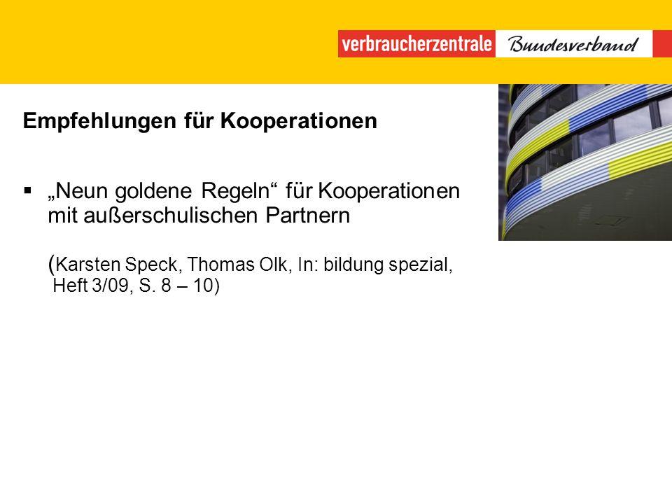 Empfehlungen für Kooperationen Neun goldene Regeln für Kooperationen mit außerschulischen Partnern ( Karsten Speck, Thomas Olk, In: bildung spezial, Heft 3/09, S.