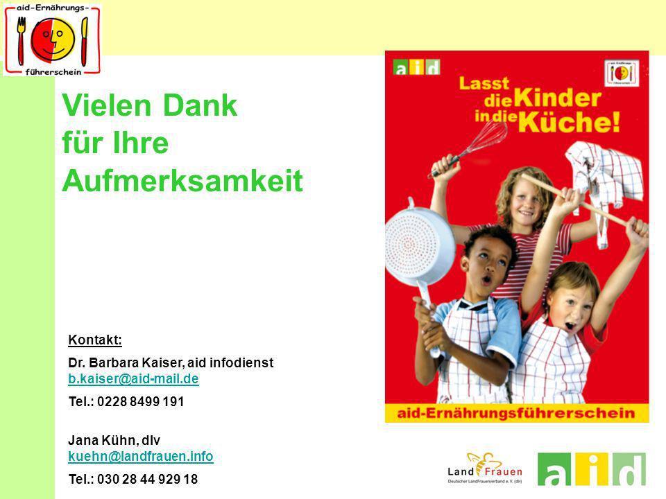 Kontakt: Dr. Barbara Kaiser, aid infodienst b.kaiser@aid-mail.de b.kaiser@aid-mail.de Tel.: 0228 8499 191 Jana Kühn, dlv kuehn@landfrauen.info kuehn@l