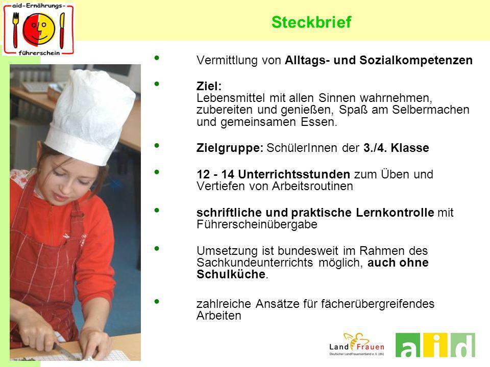 Steckbrief Vermittlung von Alltags- und Sozialkompetenzen Ziel: Lebensmittel mit allen Sinnen wahrnehmen, zubereiten und genießen, Spaß am Selbermache