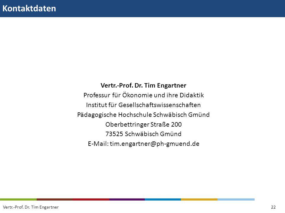 Kontaktdaten Vertr.-Prof. Dr. Tim Engartner22 Vertr.-Prof. Dr. Tim Engartner Professur für Ökonomie und ihre Didaktik Institut für Gesellschaftswissen