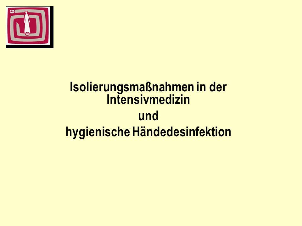 Isolierungsmaßnahmen in der Intensivmedizin und hygienische Händedesinfektion