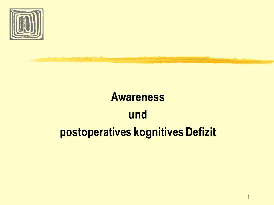 1 Awareness und postoperatives kognitives Defizit