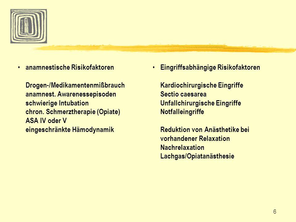 7 Prophylaxeempfehlung der ASA Task Force Awareness standardisierter Gerätecheck mit Überprüfung des Gerätes (Vapor!), der Infusionspumpen, des venösen Zugangs mit Konnektionen, Benutzung von Rückschlagventilen Ziel: Sicherstellung einer korrekten, dosisgerechten Applikation der Anästhetika intraoperatives Monitoring EKG, RR, Kapnometrie, endtidale Konzentration volatiler Anästhetika klinische Überwachung insbesondere motorischer Reaktionen Narkosetiefemonitore (Narcotrend ®, Bispektral Index) werden im Einzelfall empfohlen, da bislang keine Studie die Reduktion von Wachheitserlebnissen belegt.
