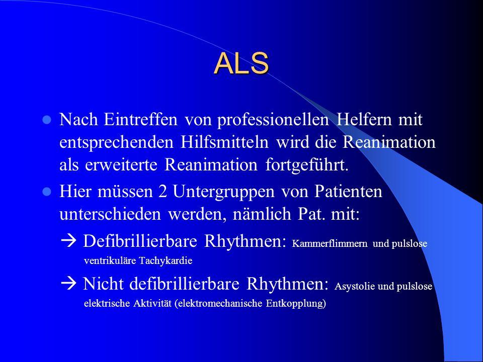 ALS Nach Eintreffen von professionellen Helfern mit entsprechenden Hilfsmitteln wird die Reanimation als erweiterte Reanimation fortgeführt. Hier müss