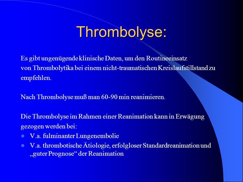 Thrombolyse: Es gibt ungenügende klinische Daten, um den Routineeinsatz von Thrombolytika bei einem nicht-traumatischen Kreislaufstillstand zu empfehl