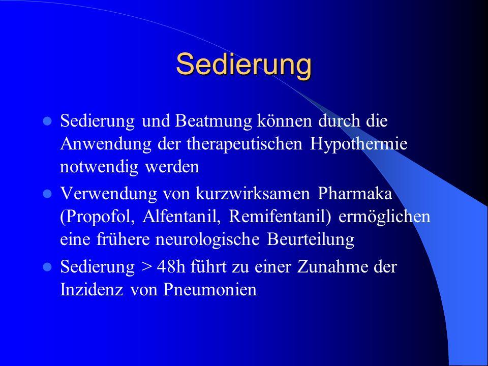 Sedierung Sedierung und Beatmung können durch die Anwendung der therapeutischen Hypothermie notwendig werden Verwendung von kurzwirksamen Pharmaka (Pr