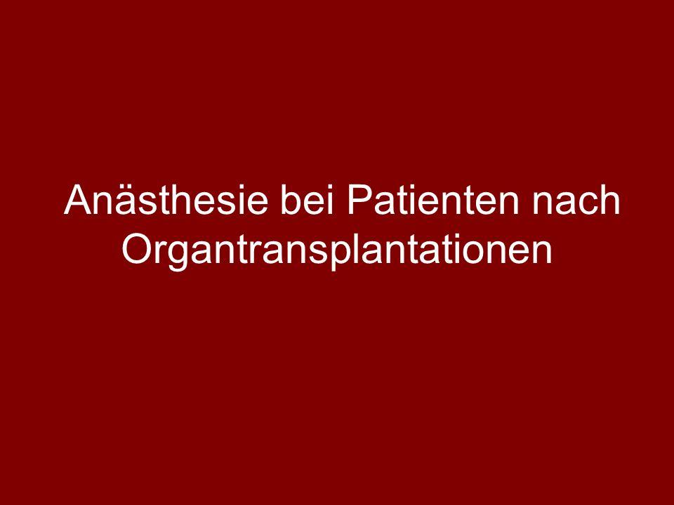 Anästhesie bei Patienten nach Organtransplantationen
