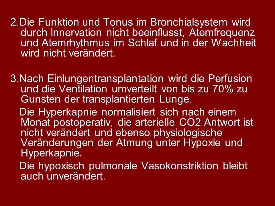 2.Die Funktion und Tonus im Bronchialsystem wird durch Innervation nicht beeinflusst, Atemfrequenz und Atemrhythmus im Schlaf und in der Wachheit wird