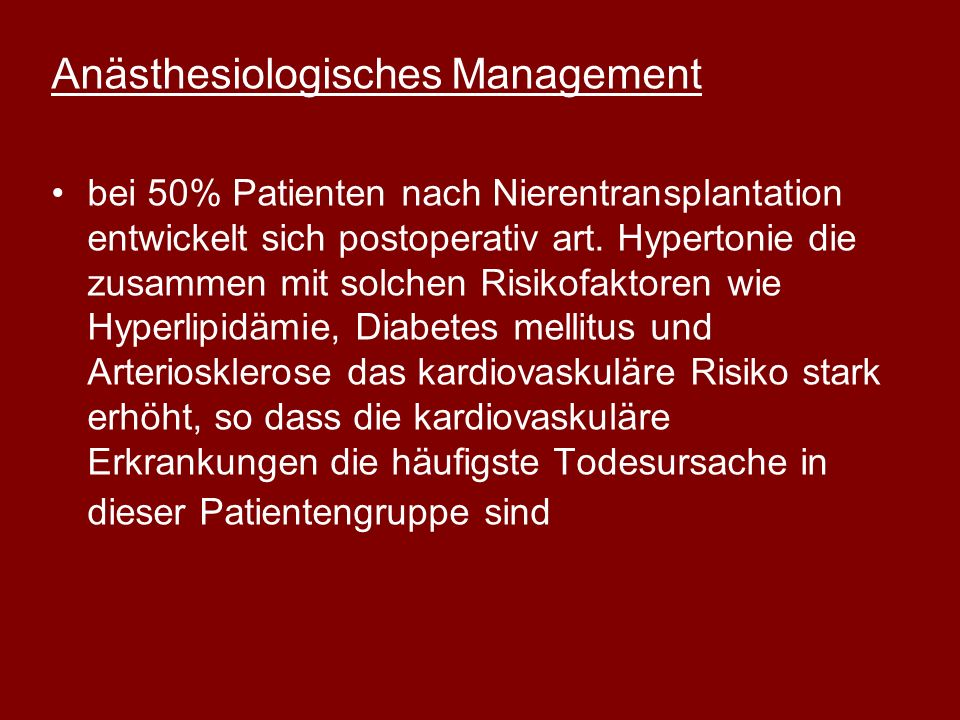 Anästhesiologisches Management bei 50% Patienten nach Nierentransplantation entwickelt sich postoperativ art. Hypertonie die zusammen mit solchen Risi