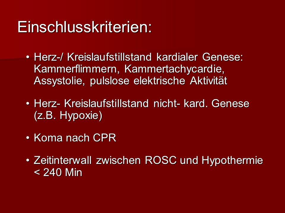 Einschlusskriterien: Herz-/ Kreislaufstillstand kardialer Genese: Kammerflimmern, Kammertachycardie, Assystolie, pulslose elektrische AktivitätHerz-/