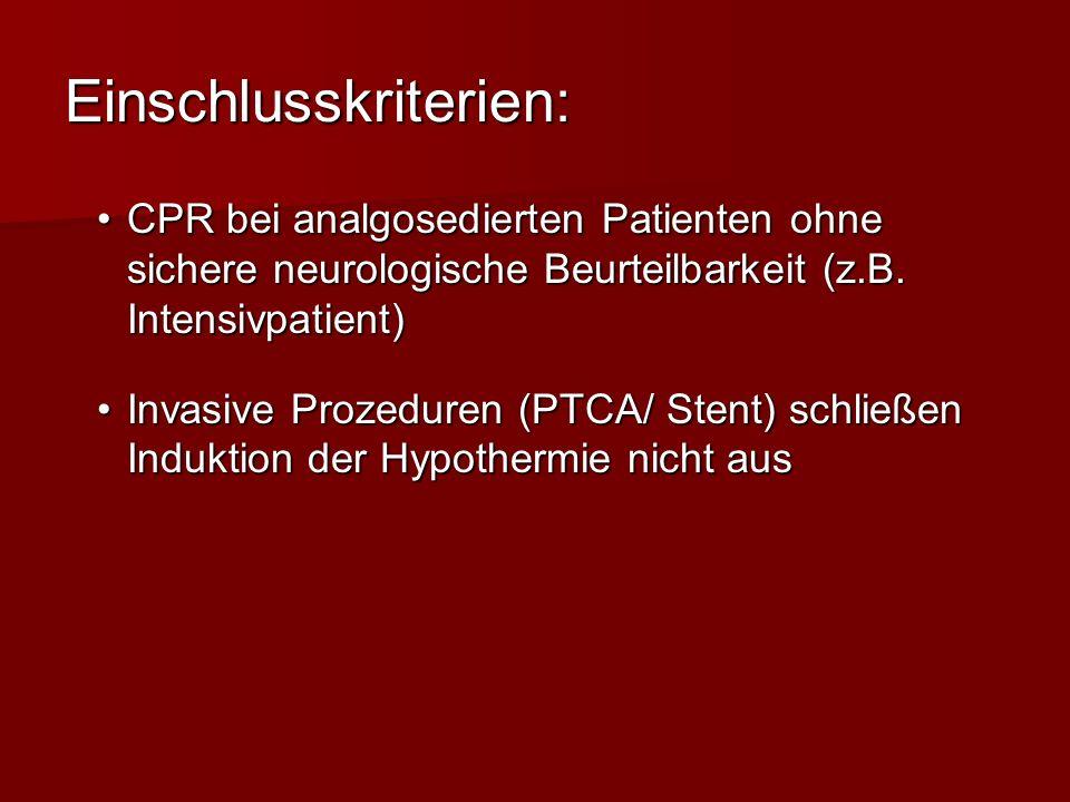 Einschlusskriterien: CPR bei analgosedierten Patienten ohne sichere neurologische Beurteilbarkeit (z.B. Intensivpatient)CPR bei analgosedierten Patien