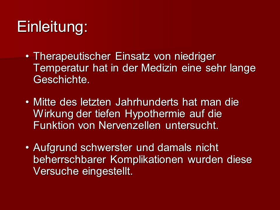 Einleitung: Therapeutischer Einsatz von niedriger Temperatur hat in der Medizin eine sehr lange Geschichte.Therapeutischer Einsatz von niedriger Tempe