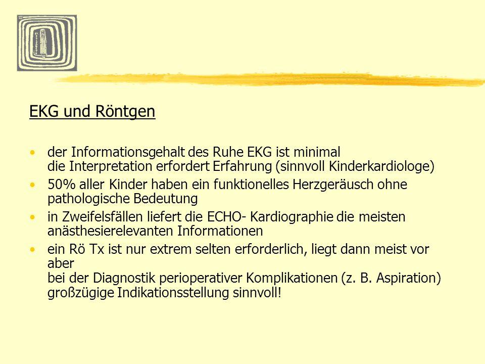 EKG und Röntgen der Informationsgehalt des Ruhe EKG ist minimal die Interpretation erfordert Erfahrung (sinnvoll Kinderkardiologe) 50% aller Kinder ha