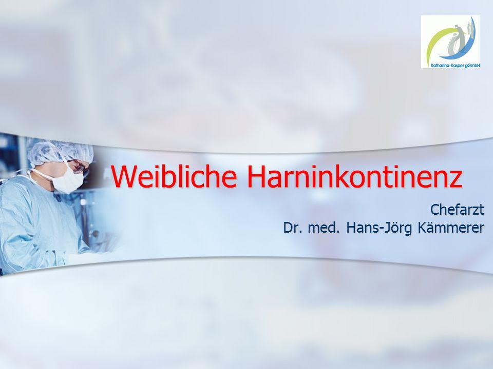 Weibliche Harninkontinenz Chefarzt Dr. med. Hans-Jörg Kämmerer