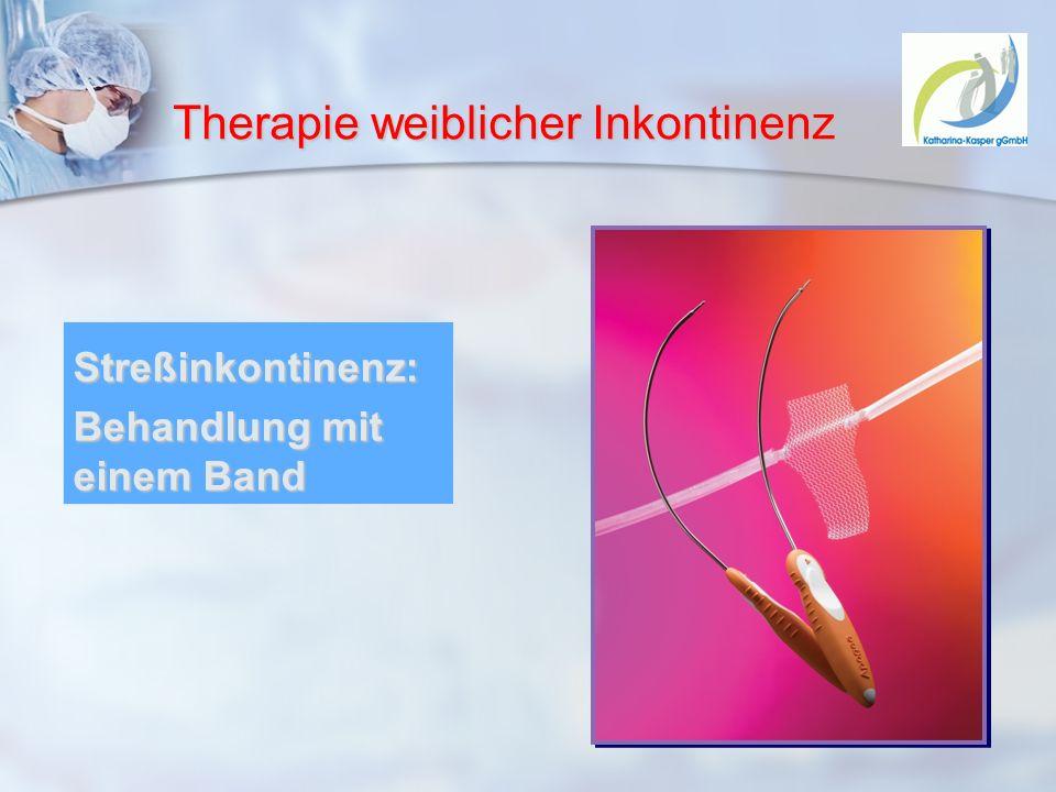 Therapie weiblicher Inkontinenz Streßinkontinenz: Behandlung mit einem Band