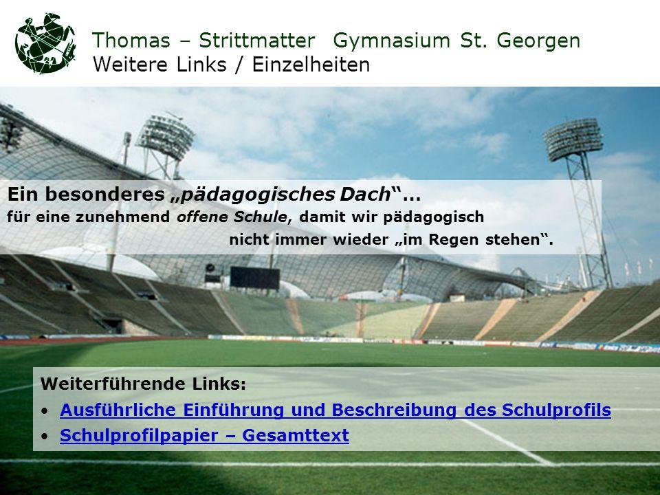 Pädagogisches TSG - SchulprofilThomas – Strittmatter Gymnasium St.