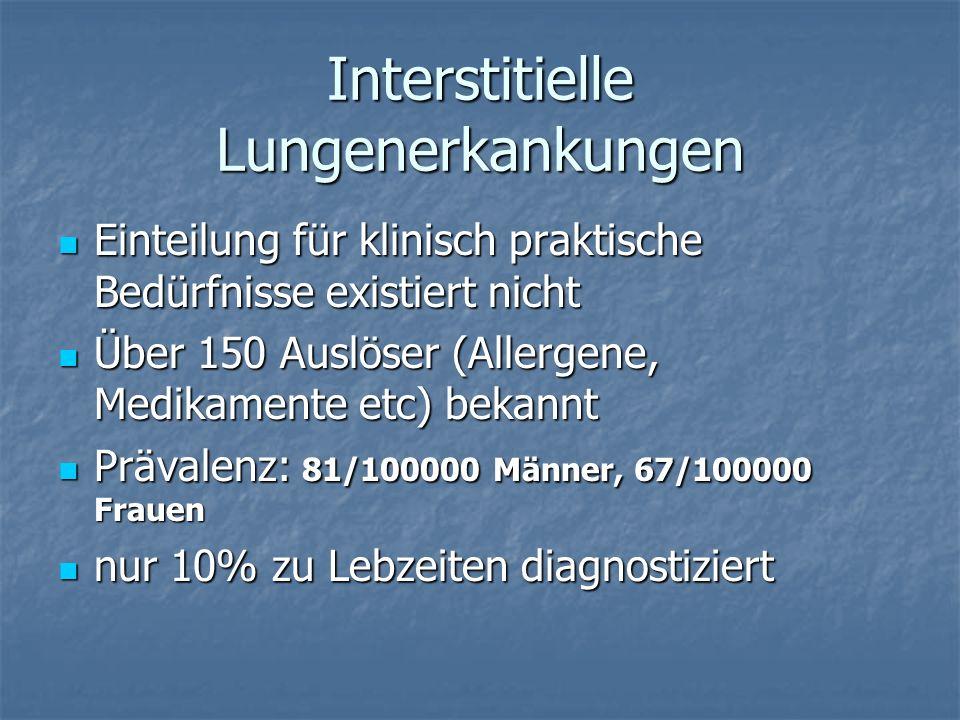 Interstitielle LE Überwiegend Alveolen und Interstitium betroffen Überwiegend Alveolen und Interstitium betroffen Atmwege und pulmonale Gefässe häufig sekundär einbezogen Atmwege und pulmonale Gefässe häufig sekundär einbezogen