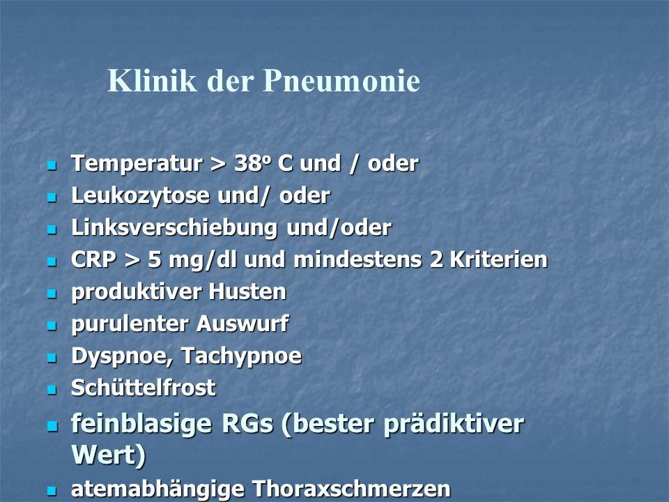 Temperatur > 38 o C und / oder Temperatur > 38 o C und / oder Leukozytose und/ oder Leukozytose und/ oder Linksverschiebung und/oder Linksverschiebung