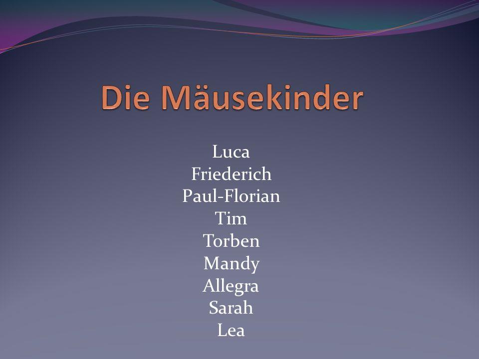 Luca Friederich Paul-Florian Tim Torben Mandy Allegra Sarah Lea