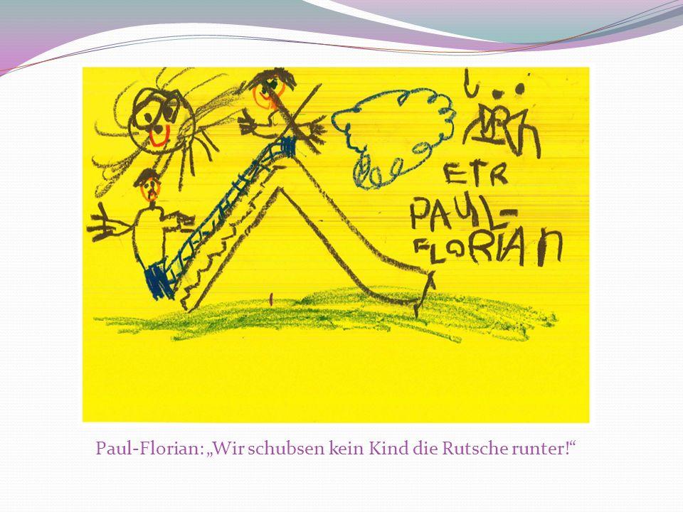 Paul-Florian: Wir schubsen kein Kind die Rutsche runter!